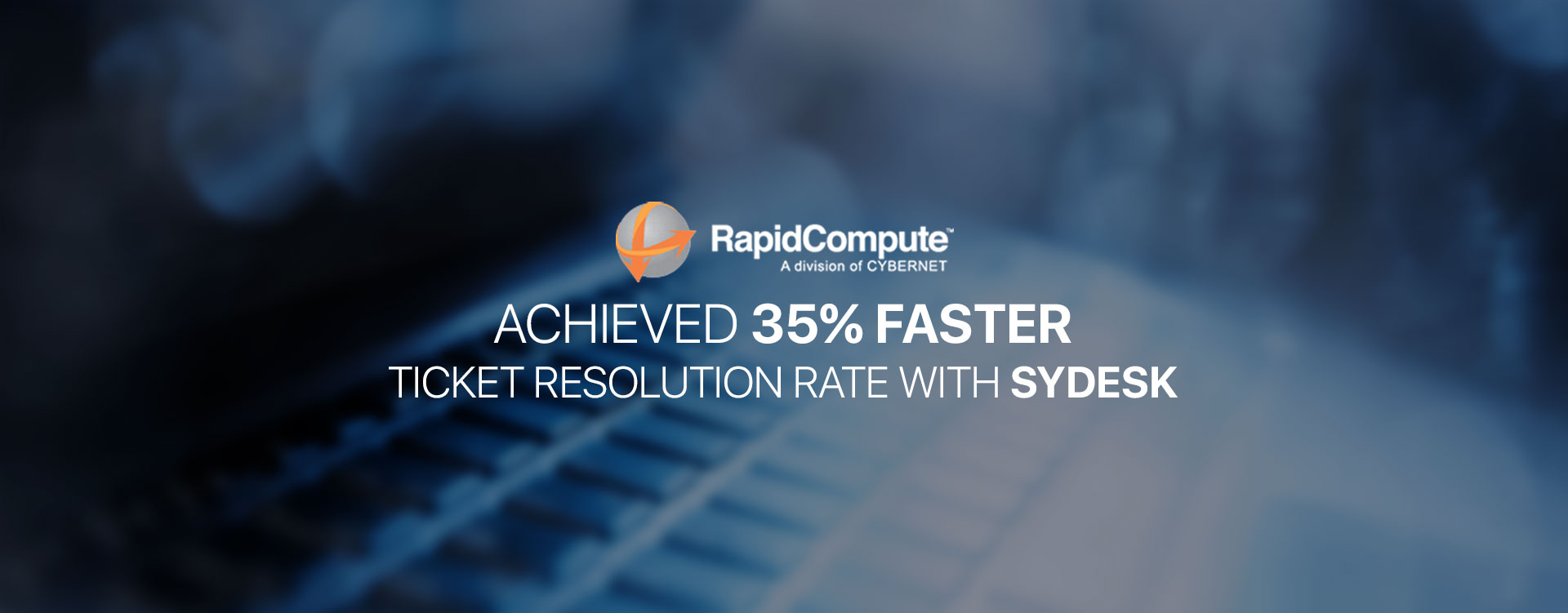How SYDESK Helped RapidCompute to Achieve Faster Ticket Resolution Rate