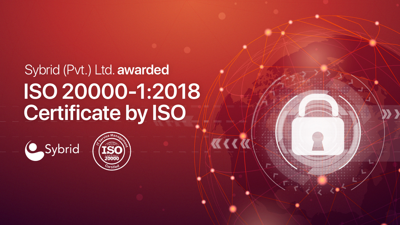 Sybrid (Pvt.) Ltd. awarded ISO 20000-1:2018 Certificate by ISO
