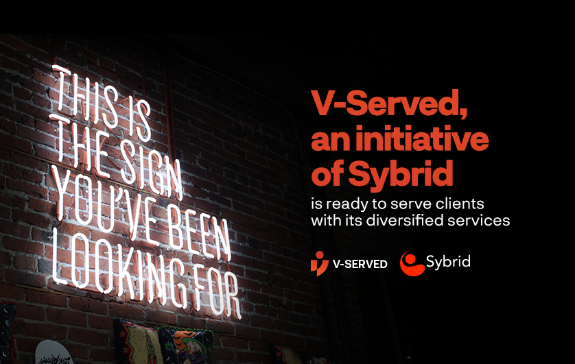 V-Served, an initiative of Sybrid is ready to serve clients with its diversified services
